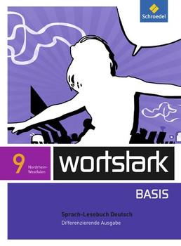 wortstark Basis / wortstark Basis - Differenzierende Ausgabe 2012 NRW. Differenzierende Ausgabe für Nordrhein-Westfalen 2012 / SprachLeseBuch 9 [Gebundene Ausgabe]