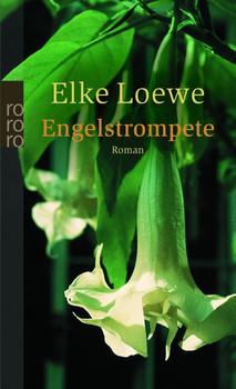 Engelstrompete: Valerie Blooms drittes Jahr in Augustenfleth (rororo) - Elke Loewe