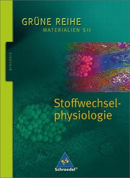 Grüne Reihe. Materialien für den Sekundarbereich II - Ausgabe 2004: Grüne Reihe. Stoffwechselphysiologie. Schülerband - Andreas Christian