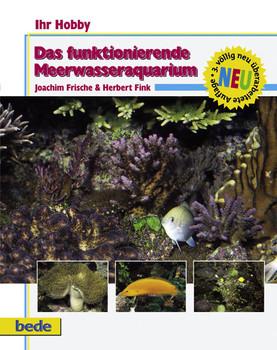 Das funktionierende Meerwasseraquarium, Ihr Hobby - Joachim Frische