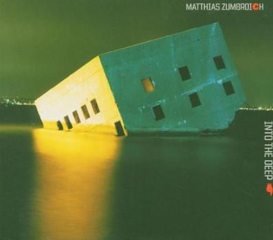 Matthias Project Zumbroich - Into the Deep