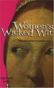 Women's Wicked Wit: From Jane Austen to Rosanne Barr - Lovric, Michelle