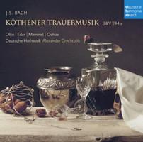 Grychtolik,Alexander/Deutsche Hofmusik - Köthener Trauermusik BWV 244a
