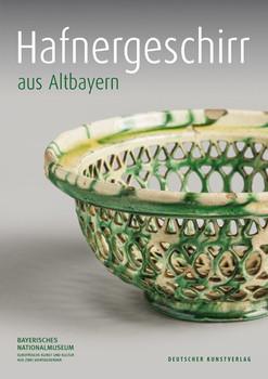 Hafnergeschirr aus Altbayern [Gebundene Ausgabe]