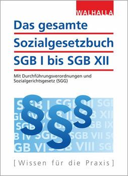 Das gesamte Sozialgesetzbuch SGB I bis SGB XII. Mit Durchführungsverordnungen und Sozialgerichtsgesetz (SGG) - Walhalla Fachredaktion  [Gebundene Ausgabe]
