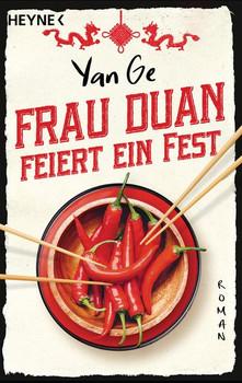 Frau Duan feiert ein Fest. Roman - Yan Ge  [Taschenbuch]