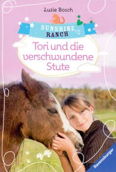 Sunshine Ranch: Tori und die verschwundene Stute - Luzie Bosch [Taschenbuch]