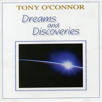 Tony O`connor - Dreams & Discoveries
