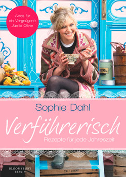 Verführerisch: Rezepte für jede Jahreszeit - Dahl, Sophie