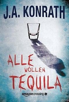 Alle wollen Tequila - J.A. Konrath  [Taschenbuch]