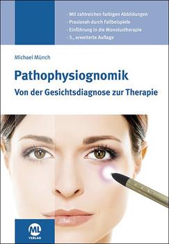 Pathophysiognomik. Von der Gesichtsdiagnose zur Therapie - Michael Münch  [Gebundene Ausgabe]