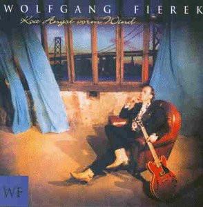 Wolfgang Fierek - Koa Angst Vorm Wind