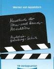 Handbuch der Film- und Fernseh - Produktion. Psychologie - Gestaltung - Technik. 4 Teile in 1 Band - Werner van Appeldorn