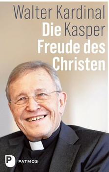 Die Freude des Christen - Walter Kardinal Kasper  [Gebundene Ausgabe]