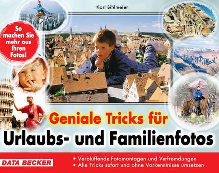 Geniale Tricks für Urlaubs- und Familienfotos - Karl Bihlmeier