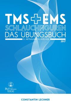 TMS & EMS 2017 - Schlauchfiguren: Vorbereitung auf den Medizinertest TMS 2017 und EMS 2017 - Constantin Lechner [Taschenbuch, 5. Auflage 2017]