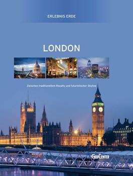 Erlebnis Erde: London - Zwischen traditionekkem Royalty und futuristischer Skyline [Gebundene Ausgabe]