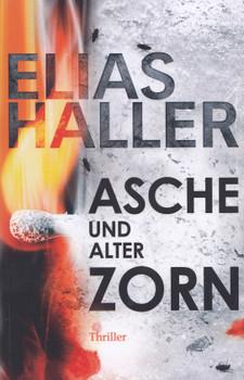Asche und alter Zorn - Elias Haller [Taschenbuch]