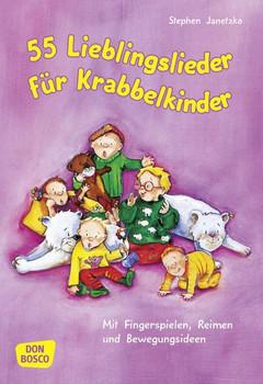 55 Lieblingslieder für Krabbelkinder: Mit Fingerspielen, Reimen und Bewegungsideen - Stephen Janetzko
