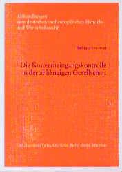 Die Konzerneingangskontrolle in der abhängigen Gesellschaft - Binnewies, Burkhard