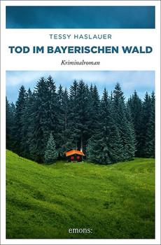 Tod im Bayerischen Wald. Kriminalroman - Manuela Haslauer  [Taschenbuch]