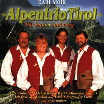 Alpentrio Tirol - Für Immer und Ewig