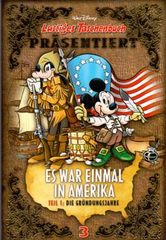 Lustiges Taschenbuch präsentiert: Es war einmal in Amerika Teil 1 - Die Gründungsjahre [Taschenbuch]