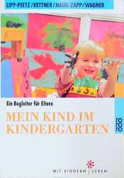 Mein Kind im Kindergarten. Ein Begleiter für Eltern. - Christine Lipp-Peetz