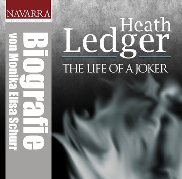 Heath Ledger - The Life of a Joker, 1 Audio-CD - Monika Elisa Schurr