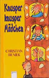 Knusper, knusper, Mädchen - Christian Bieniek