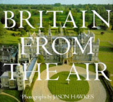 Britain From The Air - Jane Struthers