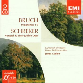 James Conlon - Bruch: Symphonien 1-3 / Schreker: Vorspiel zu einer großen Oper