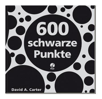 600 schwarze Punkte: Ein Popup-Buch für Neugierige und Tüftler jedes Alters - David A. Carter