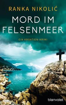Mord im Felsenmeer. Ein Kroatien-Krimi - Ranka Nikolić  [Taschenbuch]