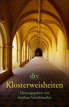 Klosterweisheiten. - Stephan Schuhmacher