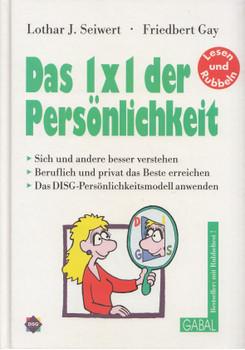 Das 1x1 der Persönlichkeit: Sich und andere besser verstehen, Beruflich und privat das Beste erreichen, Das DISG-Persönlichkeitsmodell anwenden - Lothar J. Seiwert, Friedbert Gay [Gebundene Ausgabe, 5. Auflage 1999]