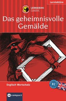 Das Geheimnisvolle Gemälde: Lernziel Englisch Aufbauwortschatz. Das spannende Sprachtraining - Marc Hillefeld