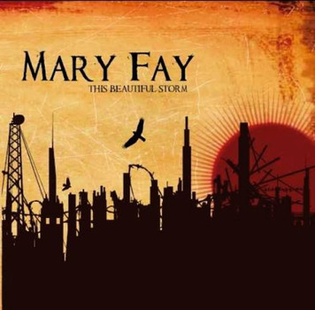 Mary Fay - This Beautiful Storm