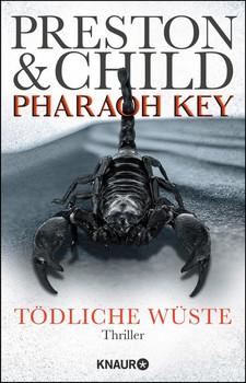 Pharaoh Key - Tödliche Wüste. Thriller - Lincoln Child  [Taschenbuch]