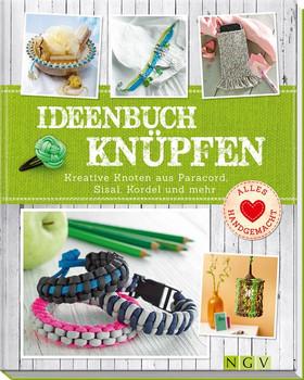 Ideenbuch Knüpfen: Kreative Knoten aus Paracord, Sisal, Kordel und mehr - Maren Engel