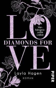 Diamonds For Love – Verhängnisvolle Liebe. Roman - Layla Hagen  [Taschenbuch]