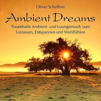 Oliver Scheffner - Ambient Dreams