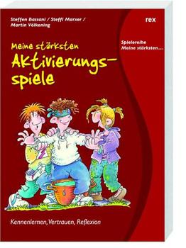 Meine stärksten Aktivierungsspiele: Kennenlernen, Vertrauen, Reflexion - Steffen Bassani