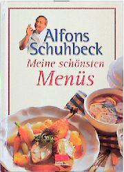 Meine schönsten Menüs - Alfons Schuhbeck