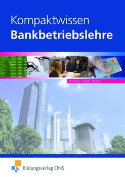 Kompaktwissen Bankbetriebslehre: Lehr-/Fachbuch - Bernd Ettmann [Broschiert, 18. Auflage 2010]