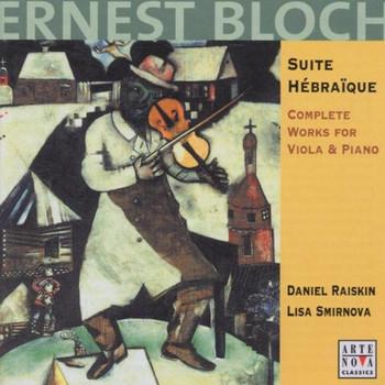 Daniel Raiskin - Bloch: Works for Viola & Piano