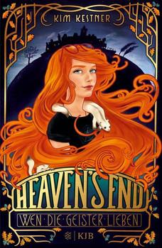 Heaven's End – Wen die Geister lieben - Kim Kestner  [Gebundene Ausgabe]