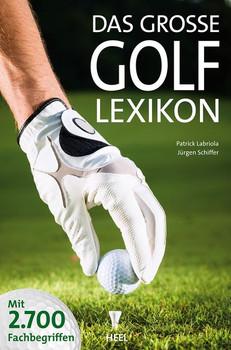 Das große Golf Lexikon - Patrick Labriola & Jürgen Schiffer [Gebundene Ausgabe]