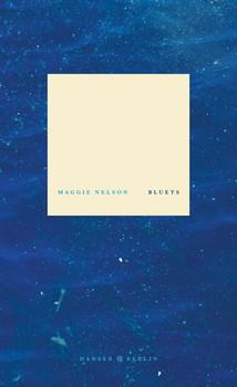 Bluets - Maggie Nelson  [Gebundene Ausgabe]