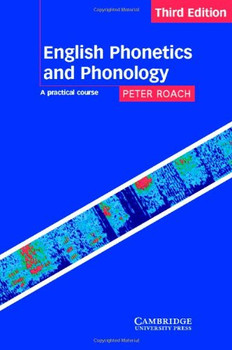 English Phonetics and Phonology: A Practical Course - Peter Roach